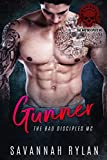 Gunner (The Bad Disciples MC Book 1)