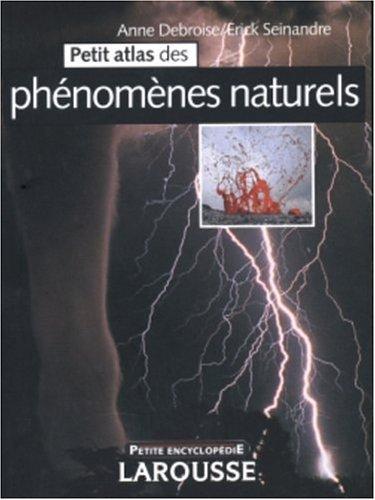 Petit atlas des phnomnes naturels
