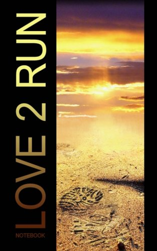 Love 2 Run Notebook: (journal/cuaderno/portable/gift) (Sports Series) por smART bookx