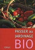 Passer au jardinage bio | Flowerdew, Bob. Auteur