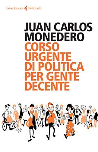 Corso urgente di politica per gente decente (Serie bianca)