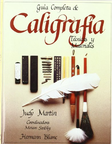 Guía completa de caligrafía (Artes, técnicas y métodos) por Judy Martin