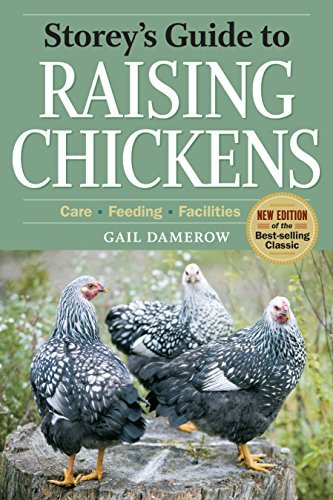 Storey's Guide to Raising Chickens, 3rd Edition: Care, Feeding, Facilities by Gail Damerow (2010-02-20)