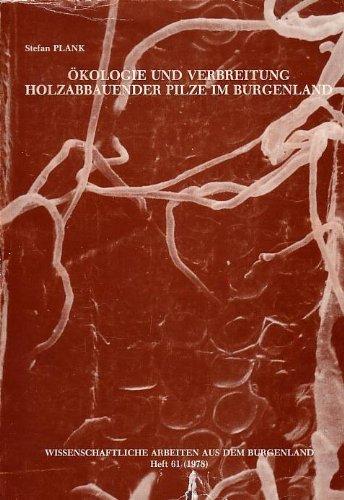 Ökologie und Verbreitung holzabbauender Pilze im Burgenland.