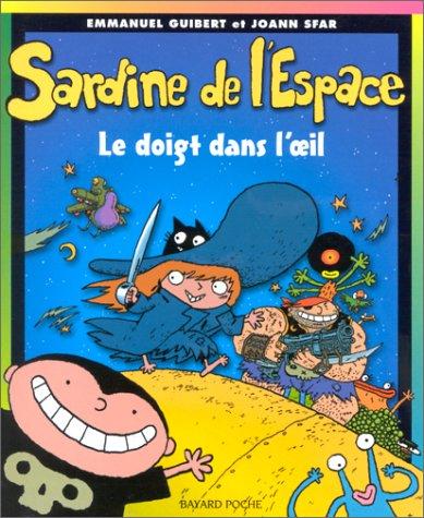 Sardine de l'Espace, Tome 1 : Le doigt dans l'oeil