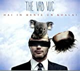 Songtexte von The Vad Vuc - Hai in mente un koala?