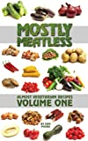 Mostly Meatless Almost Vegetarian Recipes Volume One (English Edition)