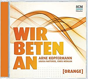 Wir beten an [Orange]