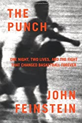 The Punch: One Night, Two Lives, and the Fight That Changed Basketball Forever