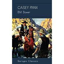 Casey Ryan (Serapis Classics) (English Edition)