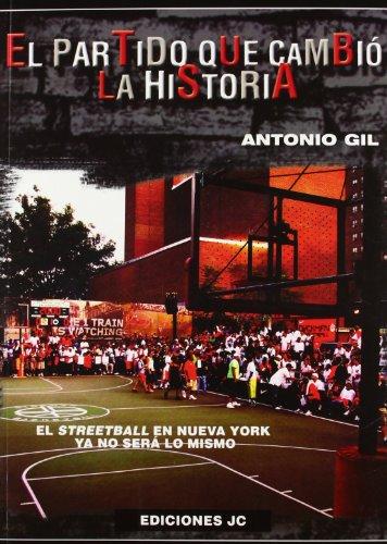 El partido que cambió la historia: El streetball en Nueva York ya no será lo mismo (Baloncesto para leer) por Antonio Gil García
