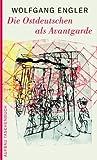 Die Ostdeutschen als Avantgarde - Wolfgang Engler