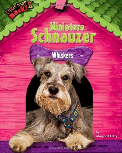 Miniature Schnauzer: Whiskers (Little Dogs Rock! II) (Schnauzer-rock)