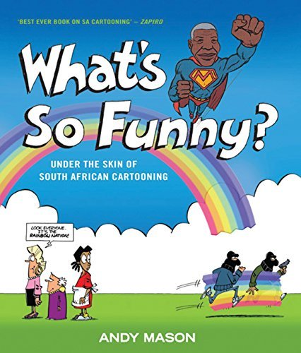 Portada del libro What's So Funny?: Under the Skin of South African Cartooning by Andy Mason (2011-01-15)