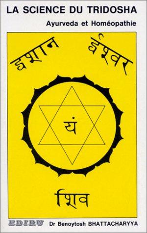 La science du Tridosha : Ayurvéda et homéopathie par Docteur B. Bhattacharyya (Broché)