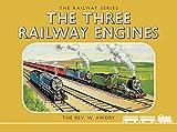 Thomas the Tank Engine: The Railway Series: The Three Railway Engines (Classic Thomas the Tank Engine) - Rev. Wilbert Vere Awdry