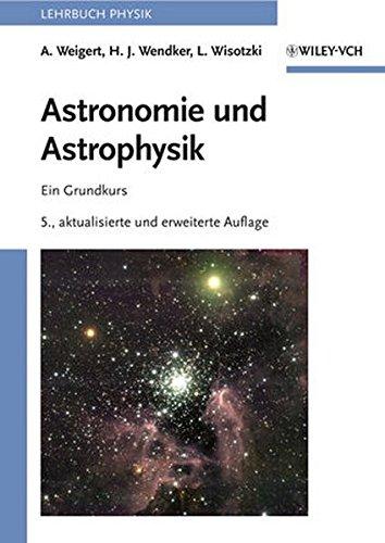 Astronomie und Astrophysik: Ein Grundkurs
