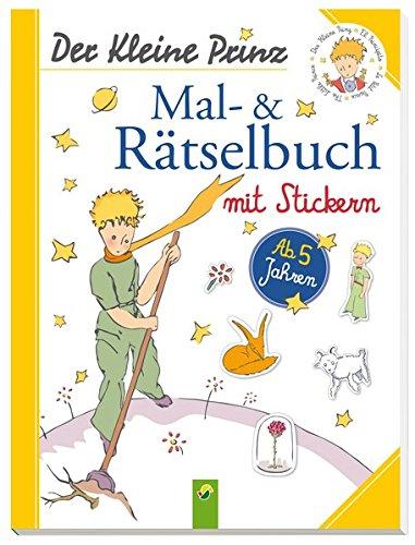 Der Kleine Prinz - Mal- & Rätselbuch mit Stickern: Ab 5 Jahren (Der Kleine Prinz Malbuch)