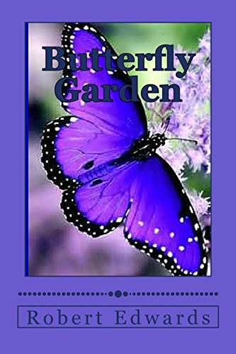 Butterfly Garden: Butterfly types, flowers that attract butterflys and hummingbirds -