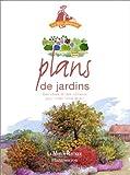 Telecharger Livres PLANS DE JARDINS Des idees et des conseils pour creer votre jardin (PDF,EPUB,MOBI) gratuits en Francaise