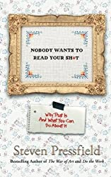 Nobody Wants to Read Your Sh*t: Why That Is and What You Can Do About It by Steven Pressfield (2016-04-25)