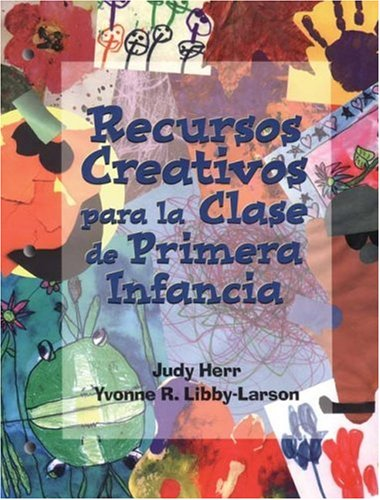 Creative Resources for the Early Childhood Classroom por Judy Herr