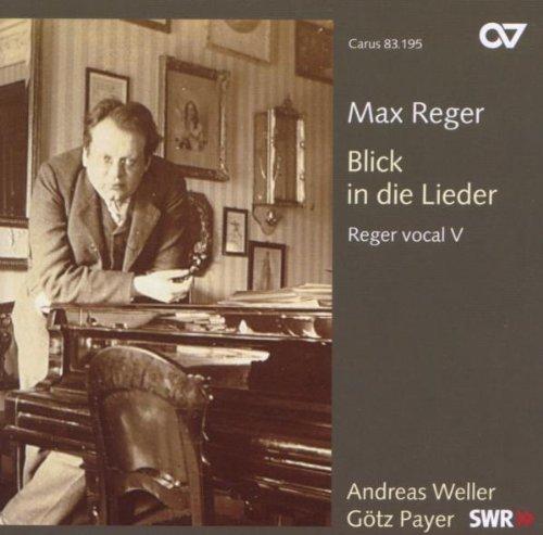 Reger: Blick in die Lieder, vocal works vol 5 by Gotz Payer