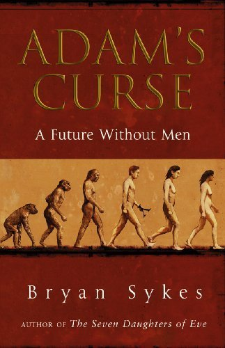 Adam's Curse: A Future Without Men by Sykes, Bryan (2010) Paperback