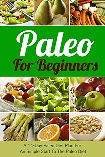 paleo-for-beginners-a-14-day-paleo-diet-plan-for-a-simple-start-to-the-paleo-diet-paleo-paleo-diet-p