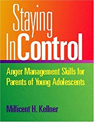 Staying in Control: Anger Management Skills for Parents of Young Adolescents