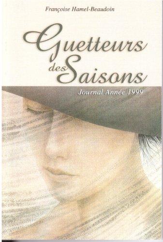 Guetteurs des saisons Journal année 1999 (French Edition)