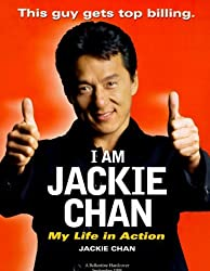 I Am Jackie Chan: My Life in Action by Jackie Chan (1998-09-01)