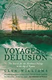 Voyages of Delusion: The Search for the North West Passage in the Age of Reason