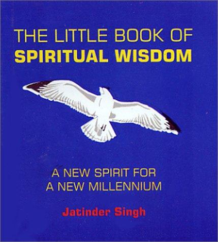 The Little Book of Spiritual Wisdom: A New Spirit for a New Millennium