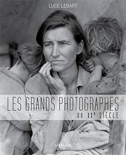 Les grands photographes du XXe siècle par Luce Lebart