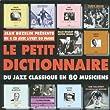 Le Petit Dictionnaire Du Jazz Classique En 80 Musiciens
