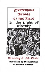 Mysterious People Of The Bible In The Light Of History by Stanley J. St. Clair (2008-05-29)