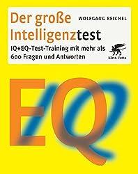 Der große Intelligenztest: IQ + EQ-Test-Training mit mehr als 600 Fragen und Antworten