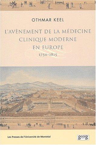 L'avènement de la médecine clinique moderne en Europe : 1750-1815