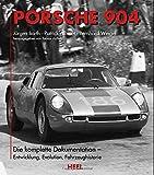 Porsche 904: Die komplette Dokumentation - Entwicklung, Evolution, Fahrzeughistorie