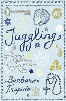 Juggling: A Novel by [Trapido, Barbara]