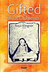 Gifted Underachiever (Education in a Competitive and Globalizing World)