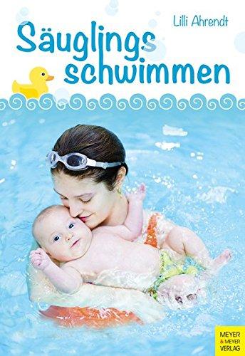 Säuglingsschwimmen: Theorie und Praxis des Eltern-Kind-Schwimmens im ersten Lebensjahr