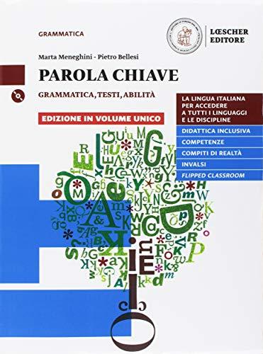 Parola chiave. Volume unico. La grammatica a colpo d'occhio. Per le Scuole superiori. Con espansione online. Con DVD-ROM