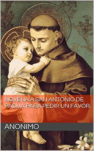 Novena a San Antonio de Padua para pedir un favor.