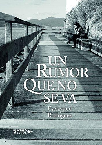 Descargar Libro Un rumor que no se va de Esclavitud Rodríguez