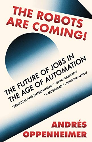 The Robots Are Coming!: The Future of Jobs in the Age of Automation (English Edition)