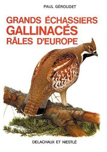 GRANDS ECHASSIERS. GALLINACES. RALES D'EUROPE par Paul Géroudet
