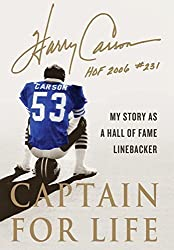 Captain for Life: My Story as a Hall of Fame Linebacker by Harry Carson (2011-08-30)