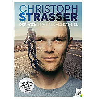 Der Weg ist weiter als das Ziel: Christoph Strasser - Die Autobiographie